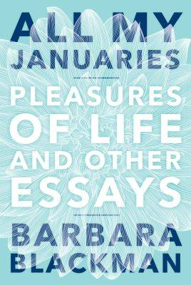 All My Januaries: Pleasures of Life and Other Essays book