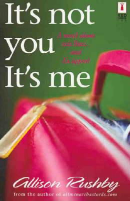 It's Not You it's Me by Allison Rushby