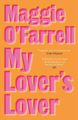 My Lover's Lover by Maggie O'Farrell