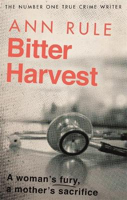 Bitter Harvest: A Woman's Fury. A Mother's Sacrifice book