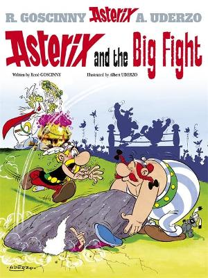 Asterix: Asterix and the Big Fight by Rene Goscinny
