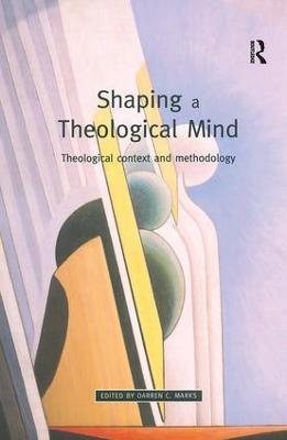 Shaping a Theological Mind by Darren C. Marks