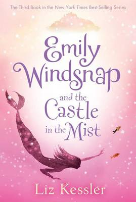 Emily Windsnap and the Castle in the Mist by Natacha Ledwidge