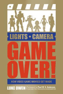 Lights, Camera, Game Over! by Luke Owen