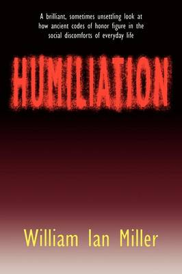 Humiliation by William Ian Miller