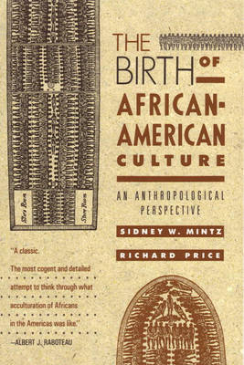 Birth of African-American Culture by Sidney Wilfred Mintz
