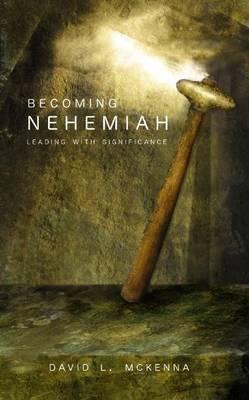 Becoming Nehemiah by Dr David L McKenna