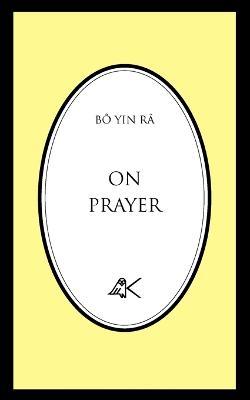 On Prayer by Bo Yin Ra