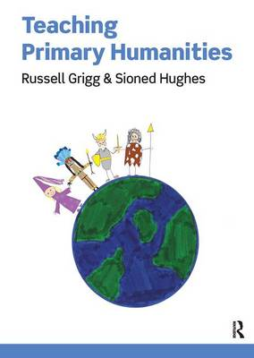 Teaching Primary Humanities by Russell Grigg