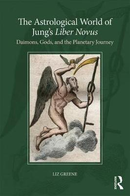 The Astrological World of Jung's 'Liber Novus' by Liz Greene