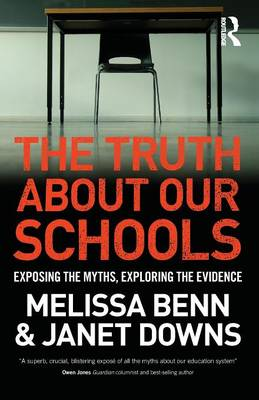 The Truth About Our Schools by Melissa Benn