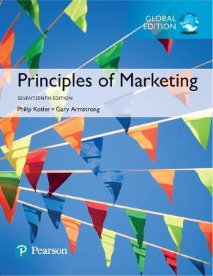 Principles of Marketing, Global Edition by Dr. Philip T. Kotler