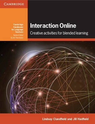 Interaction Online: Creative Activities for Blended Learning by Lindsay Clandfield
