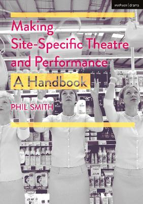 Making Site-Specific Theatre and Performance: A Handbook book