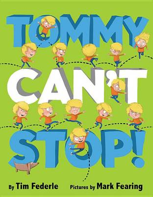 Tommy Can't Stop! by Tim Federle