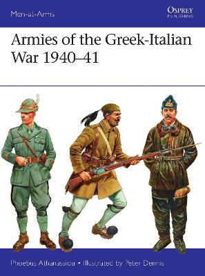 Armies of the Greek-Italian War 1940-41 by Phoebus Athanassiou