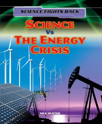 Science vs the Energy Crisis by Nick Hunter
