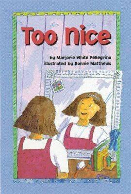 Too Nice by Marjorie White Pellegrino
