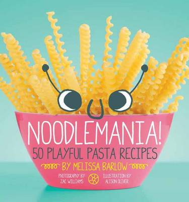 Noodlemania! by Chelsea Winter