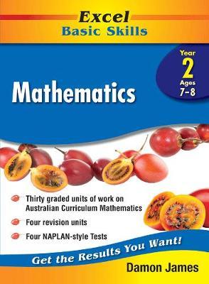 Excel Basic Skills - Mathematics Year 2 by Damon James