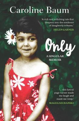 Cancelled - Only: A Singular Memoir by Caroline Baum