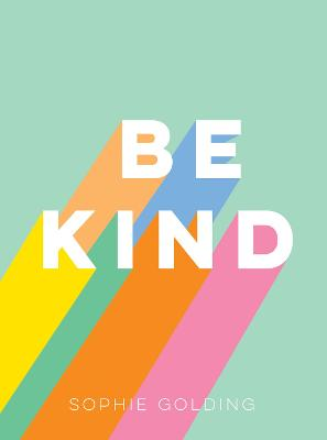 Be Kind: Uplifting Stories of Selfless Acts from Around the World book