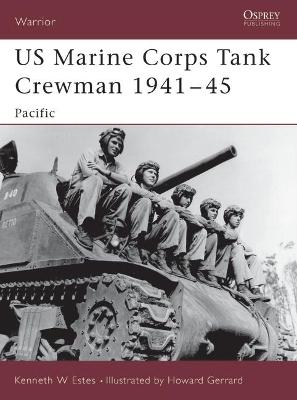 US Marine Corps Tank Crewman, 1941-45: Pacific by Kenneth W. Estes