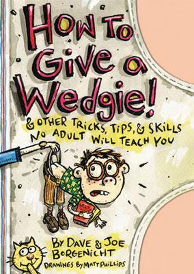 How to Give a Wedgie by Marc Tyler Nobleman