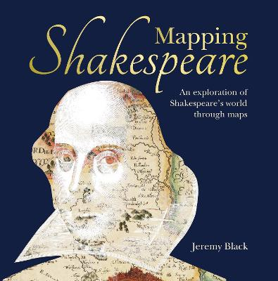 Mapping Shakespeare by Jeremy Black