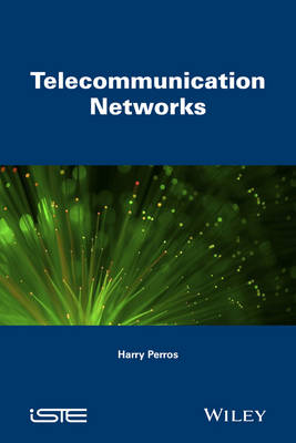 Telecommunication Networks by Harry G. Perros