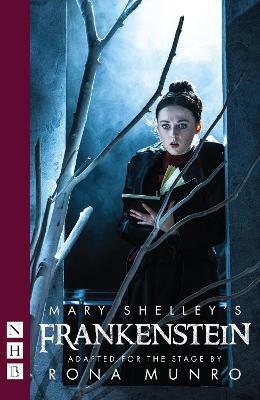 Mary Shelley's Frankenstein by Rona Munro