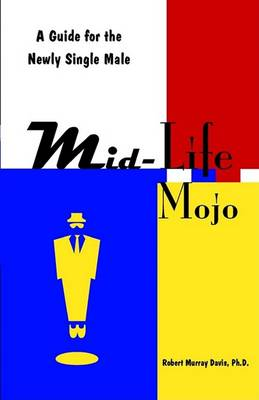 Mid-Life Mojo by Robert Murray Davis