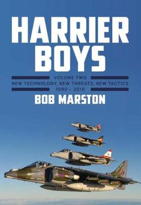Harrier Boys New Technology, New Threats, New Tactics, 1990-2010 Volume Two by Bob Marston