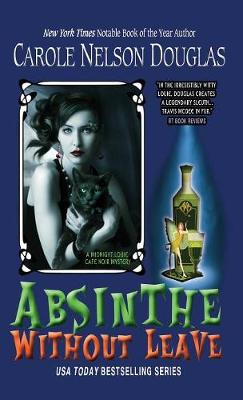 Absinthe Without Leave: A Midnight Louie Cafe Noir Mystery by Carole Nelson Douglas