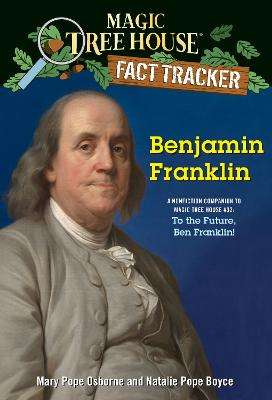 Benjamin Franklin: A Nonfiction Companion to Magic Tree House #32: To the Future, Ben Franklin! by Mary Pope Osborne