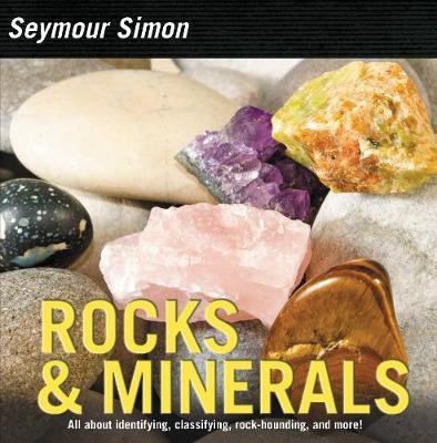 Rocks & Minerals by Seymour Simon