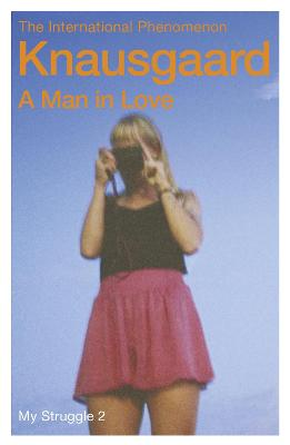 A Man in Love: My Struggle Book 2 by Karl Ove Knausgaard