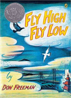 Fly High, Fly Low (50th Anniversary ed.) by Don Freeman
