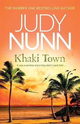 Khaki Town by Judy Nunn