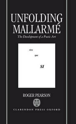 Unfolding Mallarme by Roger Pearson