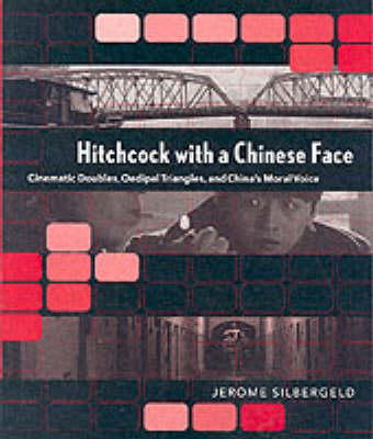 Hitchcock with a Chinese Face by Jerome Silbergeld