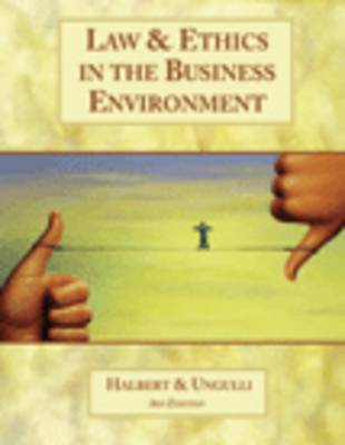 Law and Ethics in the Business Environment by Terry Halbert