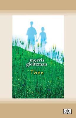 Then: Felix Series book 2 by Morris Gleitzman