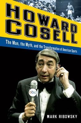 Howard Cosell by Mark Ribowsky