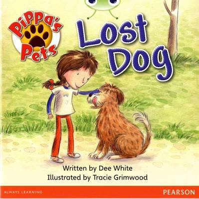 Bug Club Yellow A Pippa's Pets: Lost Dog by Dee White