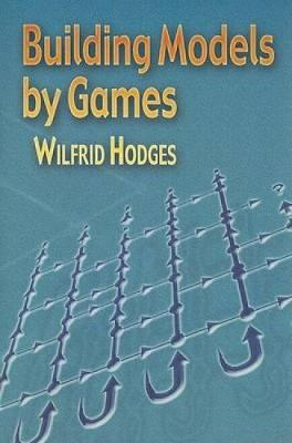 Building Models by Games by Wilfrid Hodges
