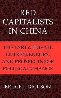 Red Capitalists in China by Bruce J. Dickson