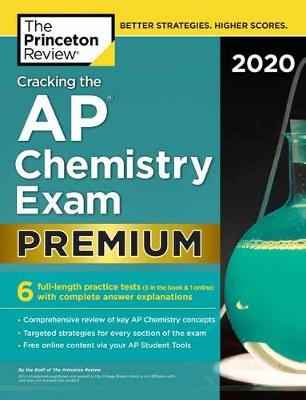 Cracking the AP Chemistry Exam 2020: Premium Edition book