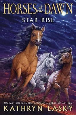 Horses of the Dawn #2: Star Rise by Kathryn Lasky