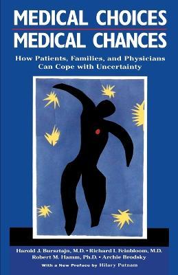 Medical Choices, Medical Chances by Harold Bursztajn